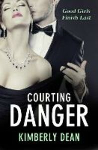 Foto Cover di Courting Danger, Ebook inglese di Kimberly Dean, edito da HarperCollins Publishers