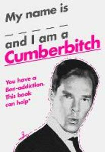 Foto Cover di My Name Is X and I Am a Cumberbitch, Ebook inglese di HarperCollins, edito da HarperCollins Publishers