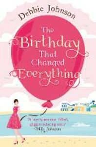 Ebook in inglese The Birthday That Changed Everything Johnson, Debbie