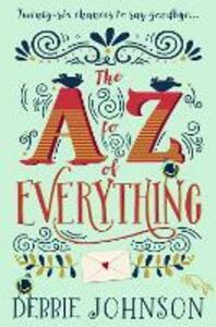 The A-Z of Everything: A Gorgeously Emotional and Uplifting Book That Will Make You Laugh and Cry - Debbie Johnson - cover