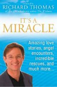 Ebook in inglese It's A Miracle: Real Life Inspirational Stories, Extraordinary Events and Everyday Wonders Thomas, Richard