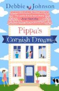 Pippa's Cornish Dream - Debbie Johnson - cover