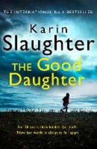 The Good Daughter: The Best Thriller You Will Read This Year - Karin Slaughter - cover