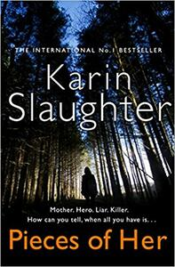 Pieces of Her: The Stunning New Thriller from the No. 1 Global Bestselling Author - Karin Slaughter - cover