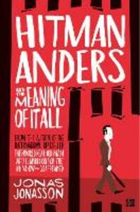 Hitman Anders and the Meaning of It All - Jonas Jonasson - cover