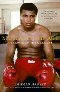 Ebook in inglese Muhammad Ali: A Tribute to the Greatest Hauser, Thomas