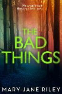 Foto Cover di The Bad Things, Ebook inglese di Mary-Jane Riley, edito da HarperCollins Publishers