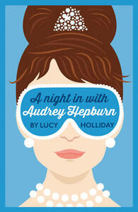 A Night In With Audrey Hepburn - Lucy Holliday - cover