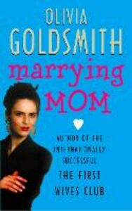 Foto Cover di Marrying Mom, Ebook inglese di Olivia Goldsmith, edito da HarperCollins Publishers