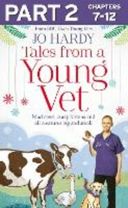 Ebook in inglese Tales from a Young Vet: Part 2 of 3: Mad cows, crazy kittens, and all creatures big and small Handley, Caro , Hardy, Jo