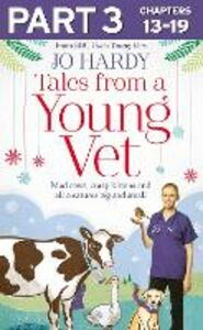 Foto Cover di Tales from a Young Vet: Part 3 of 3: Mad cows, crazy kittens, and all creatures big and small, Ebook inglese di Caro Handley,Jo Hardy, edito da HarperCollins Publishers