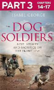 Ebook in inglese Dog Soldiers, Part 3 of 3 George, Isabel