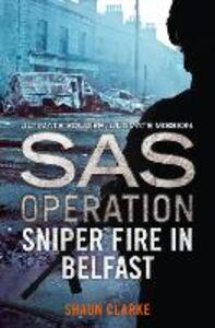Foto Cover di Sniper Fire in Belfast, Ebook inglese di Shaun Clarke, edito da HarperCollins Publishers