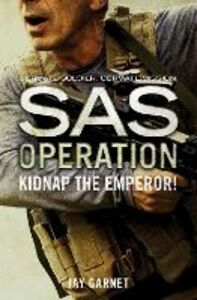 Ebook in inglese Kidnap the Emperor! Garnet, Jay