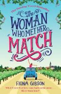The Woman Who Met Her Match: The Laugh out Loud Romantic Comedy You Need to Read in 2018 - Fiona Gibson - cover