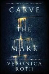 Carve the Mark - Veronica Roth - cover
