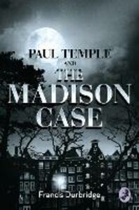 Ebook in inglese Paul Temple and the Madison Case Durbridge, Francis
