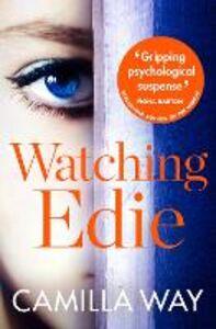 Foto Cover di Watching Edie, Ebook inglese di Camilla Way, edito da HarperCollins Publishers
