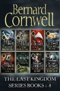 Ebook in inglese Last Kingdom Series Books 1-8: The Last Kingdom, The Pale Horseman, The Lords of the North, Sword Song, The Burning Land, Death of Kings, The Pagan Lord, The Empty Throne Cornwell, Bernard