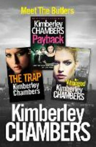 Ebook in inglese Kimberley Chambers 3-Book Butler Collection: The Trap, Payback, The Wronged Chambers, Kimberley