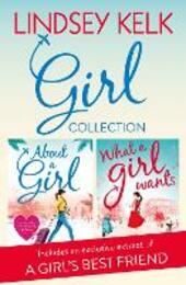 Lindsey Kelk Girl Collection: About a Girl, What a Girl Wants