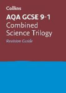 AQA GCSE 9-1 Combined Science Trilogy Revision Guide - Collins GCSE - cover