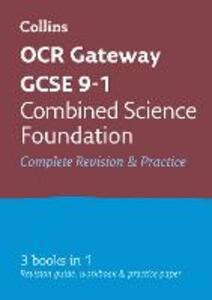 OCR Gateway GCSE 9-1 Combined Science Foundation All-in-One Revision and Practice - Collins GCSE - cover