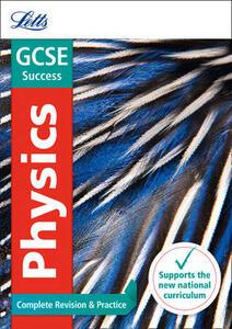 GCSE 9-1 Physics Complete Revision & Practice - Letts GCSE - cover
