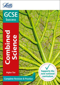 GCSE 9-1 Combined Science Higher Complete Revision & Practice - Letts GCSE - cover