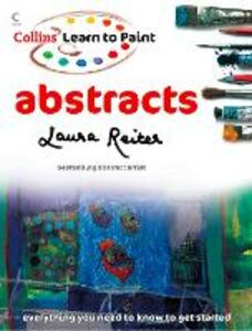 Ebook in inglese Abstracts (Collins Learn to Paint) Reiter, Laura
