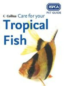 Ebook in inglese Care for your Tropical Fish (RSPCA Pet Guide) -, -