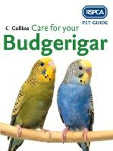 Ebook in inglese Care for your Budgerigar (RSPCA Pet Guide) -, -