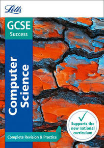 GCSE 9-1 Computer Science Complete Revision & Practice - Letts GCSE - cover