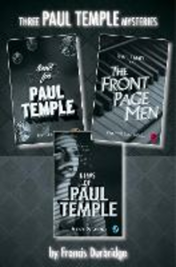 Ebook in inglese Paul Temple 3-Book Collection: Send for Paul Temple, Paul Temple and the Front Page Men, News of Paul Temple Durbridge, Francis