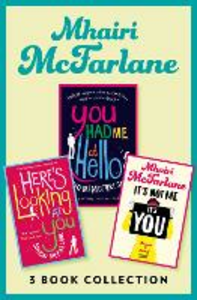 Ebook in inglese Mhairi McFarlane 3-Book Collection: You Had Me at Hello, Here's Looking at You and It's Not Me, It's You Mcfarlane, Mhairi