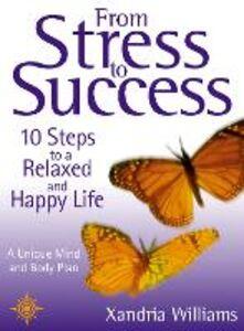 Foto Cover di From Stress to Success, Ebook inglese di Xandria Williams, edito da HarperCollins Publishers