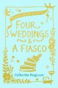 Four Weddings and a Fiasco - Catherine Ferguson - cover