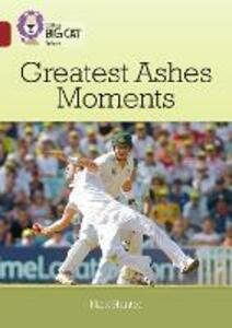 Greatest Ashes Moments: Band 14/Ruby - Nick Hunter - cover