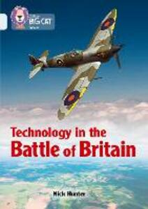 Technology in the Battle of Britain: Band 17/Diamond - Nick Hunter - cover