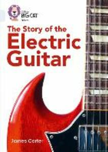 The Story of the Electric Guitar: Band 17/Diamond - James Carter - cover