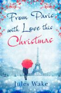 Ebook in inglese From Paris With Love This Christmas Wake, Jules