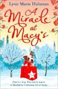 Foto Cover di A Miracle at Macy's, Ebook inglese di Lynn Marie Hulsman, edito da HarperCollins Publishers