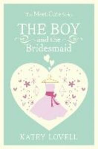 Ebook in inglese The Boy and the Bridesmaid Lovell, Katey