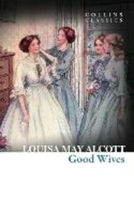 Foto Cover di Good Wives, Ebook inglese di Louisa May Alcott, edito da HarperCollins Publishers