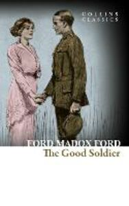 Foto Cover di The Good Soldier, Ebook inglese di Ford Madox Ford, edito da HarperCollins Publishers