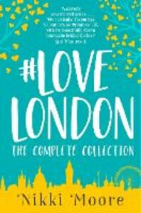 Ebook in inglese Complete #LoveLondon Collection Moore, Nikki