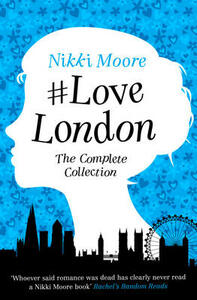 The Complete #LoveLondon Collection - Nikki Moore - cover