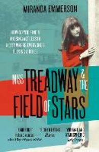 Foto Cover di Miss Treadway & the Field of Stars, Ebook inglese di Miranda Emmerson, edito da HarperCollins Publishers