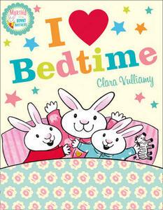 I Heart Bedtime - Clara Vulliamy - cover