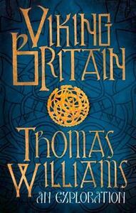 Viking Britain: A History - Thomas Williams - cover